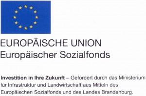 EUROPÄISCHE UNION - Europäischer Sozialfond | Investitionen in Ihre Zukunft - Gefördert durch das Ministerium für Infrastruktur und Landwirtschaft aus Mitteln des Europäischen Sozialfonds und des Landes Brandenburg